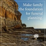 Make Family the Foundation for Funeral Planning